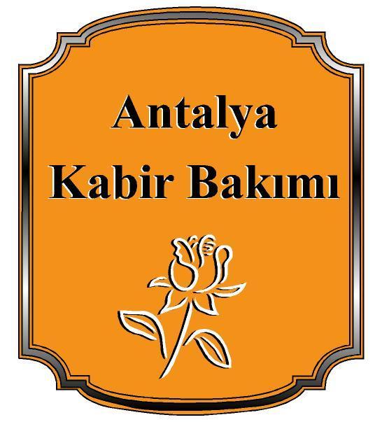 Antalya Kabir Bakımı Mezar Bakımı Mezar Yapımı Mezar Peyzaj Hizmeti